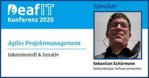 DeafIT20 Speaker Sebastian Schürmann Agile Projektmanagement