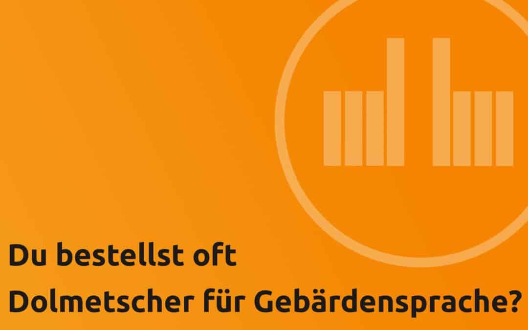 Dolmetscher-Vermittlungs-App: Umfrage für die   Gebärdensprachcommunity